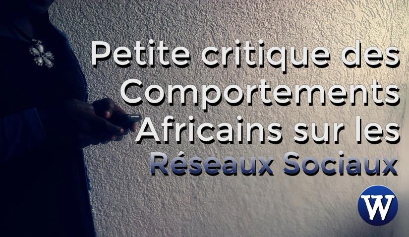 Petite critique des comportements des africains sur les réseauxsociaux